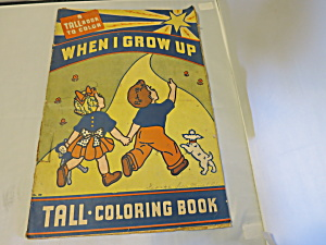 When I Grow Up Tall Coloring Book Stephen Printing Co. (Image1)