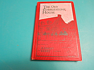 Old Cobblestone House A Ghost Story 1917 1st