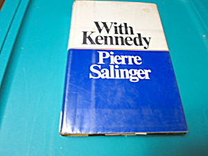 With Kennedy Pierre Salinger Book 1966 1st ed (Image1)