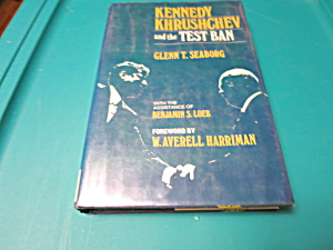 Kennedy Khrushchev and the Test Ban book 1981 (Image1)