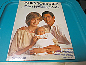 Born to Be King Prince William of Wales 1982 (Image1)