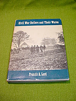 Book: Civil War Sutlers & Their Wares