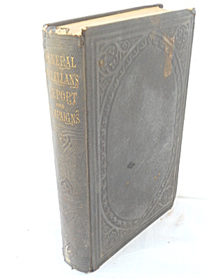 Mccllellan Report And Campaign Civil War Book