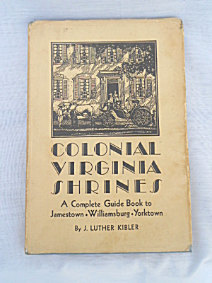Colonial Virginia Shrines J. Luther Kibler (Image1)