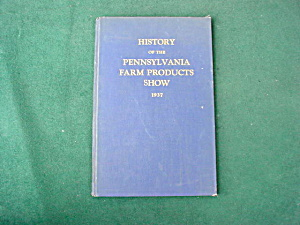 1937 History Of Pa Farm Products Show