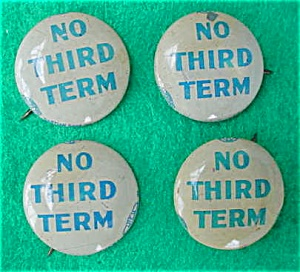 (4) No Third Term Political Pinbacks (Image1)