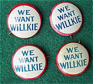 (4) We Want Wilkie Political Pinbacks (Image1)