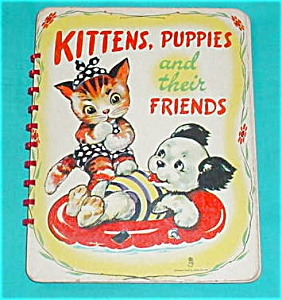 Kittens, Puppies & Friends 1949 Child's Book (Image1)