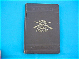 1800's Book:  The Hunter & Trapper (Image1)