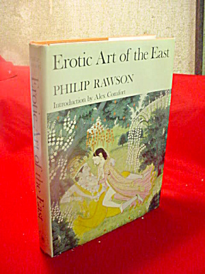 Erotic Art Of The East Philip Rawson