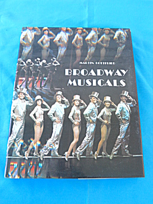 Broadway Musicals By Martin Gottfried