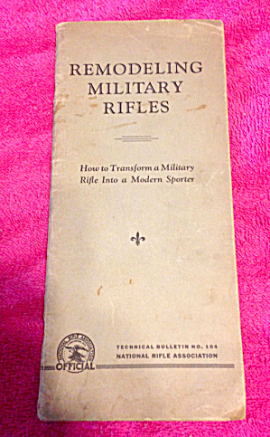 NRA Booklet Remodeling Military Rifles 1940's (Image1)