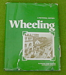 Wheeling, WV--A Pictorial History--Ainsworth