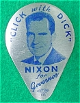 Click w/Dick Nixon for Governor Campaign Pc.