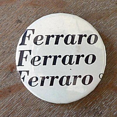Ferraro Campaign Button (Image1)