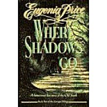 Where Shadows Go, By Eugenia Price, Large Print, 1st. Edition.