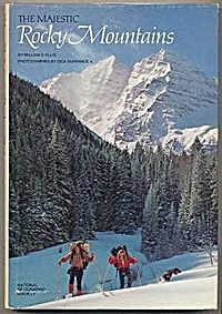 The Majestic Rocky Mountains, 1976 HC by WIlliam S. Ellis.  (Image1)