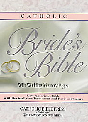 Catholic Bride's Bible with Wedding Memory Pages. Catholic Bible Press (Image1)
