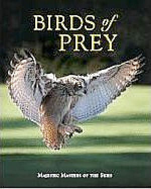 Birds Of Prey: Majestic Masters Of The Skies. By Paul D. Frost.