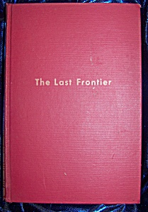 The Last Frontier. 1946 Stated First Printing. Hc Howard Fast