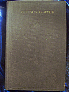 The Book Of Common Prayer And Administration Of The Sacraments...