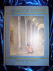 Halls Of Fame Of My Book House 1937 Hc