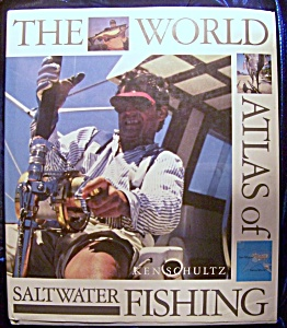 The World Atlas Of Saltwater Fishing 1990 By Ken Schultz