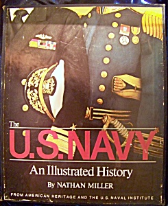 The U.S. Navy. An Illustrated History. 1977 hardcover with slipcase. (Image1)