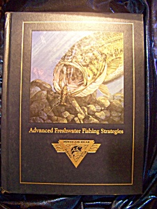 Advanced Freshwater Fishing Strategies By North American Fishing Club.
