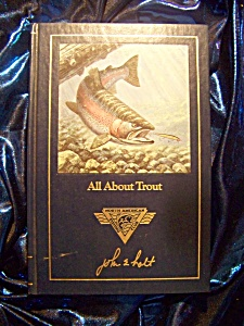 All About Trout by John E. Holt. North American Fishing Club. HC (Image1)
