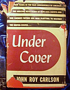 Under Cover 1943 Stated First Edition by John Roy Carlson (Image1)