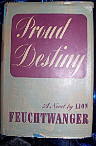 Proud Destiny 1947 HC by Lion Feuchtwanger (Image1)