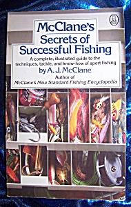 Mcclane's Secrets Of Successful Fishing By A.j. Mcclaine