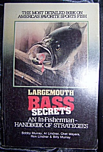 Largemouth Bass Secrets An In-fisherman Handbook Of Strategies