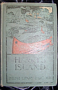 Harry's Island 1908 Hc By Ralph Henry Barbour