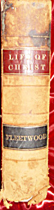 Fleetwood Life Of Christ 1860 Leatherbound 680 Pages