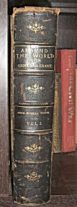 Around The World With General Grant Vol I 1879