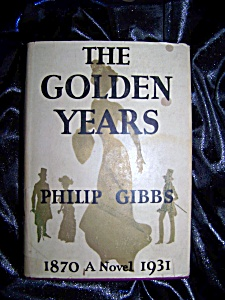 The Golden Years Stated First Edition 1932 Hc With Dj