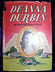 Deanna Durbin and the Adventure of Blue Valley 1941 HC with DJ (Image1)