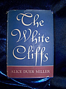 The White Cliffs By Alice Duer Miller 1941 Hc With Dj