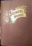 Click here to enlarge image and see more about item 070208001: Bulwer's Works Volume 1