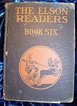 The Elson Readers Book Six 1920 HC