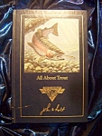 All About Trout by John E. Holt. North American Fishing Club. HC