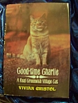 Good Time Charlie stated First Edition HC with DJ by Vivian Cristol