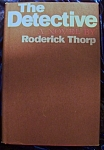 The Detective a novel by Roderick Thorp 1966 HC with DJ