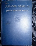Click here to enlarge image and see more about item 100908002: The Adams Family by James Truslow Adams 1930 HC