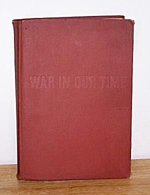 WAR IN OUR TIME, FIRST EDITION (Image1)