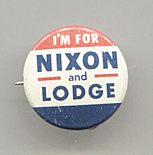 I'm For Nixon And Lodge Pin Back Button