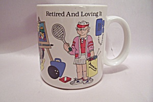 Porcelain Retired And Loving It Mug