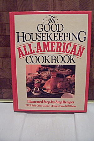 The Good Housekeeping All-american Cookbook